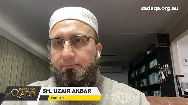 Path to Al-Qadr - Sh Uzair Akbar