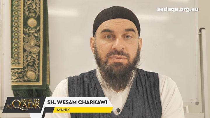Path to Al-Qadr - Sh Wesam Charkawi